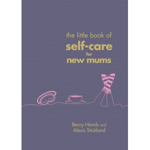 Little Book Of Self Care New Mums