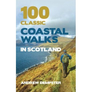 100 Classic Costal Walks Scotland