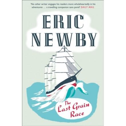 The Last Grain Race - Eric Newby