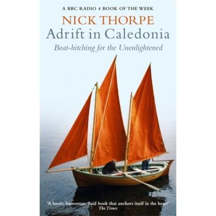 Adrift In Caledonia - Nick Thorpe