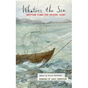 Whatever The Sea - Scottish Poems
